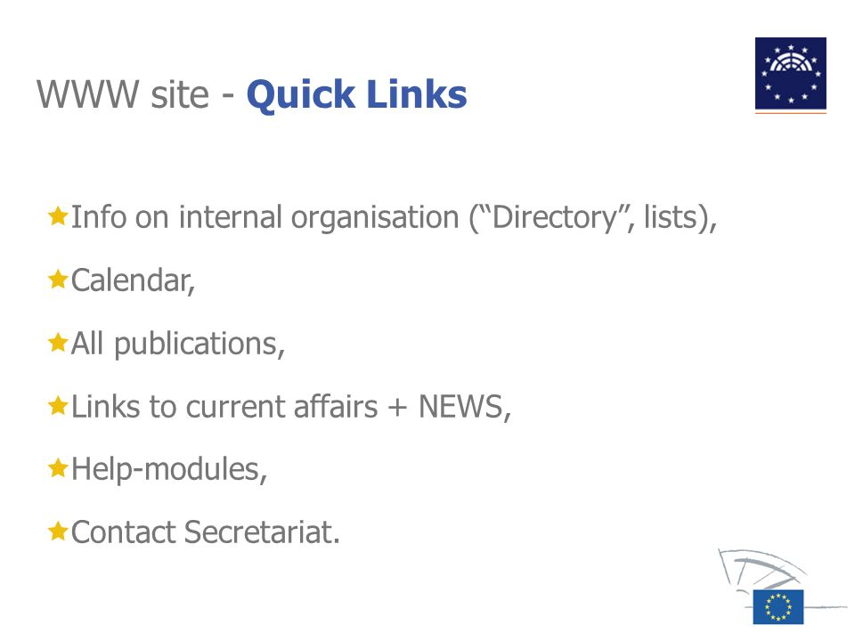 WWW site - Quick Links Info on internal organisation ( Directory , lists), Calendar, All publications,