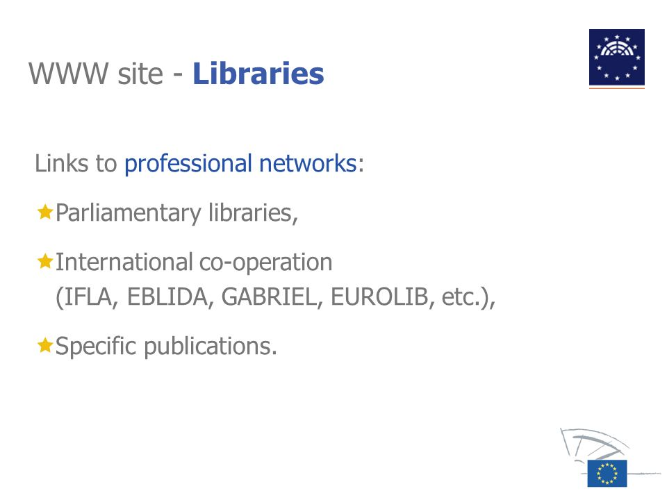 WWW site - Libraries Links to professional networks: