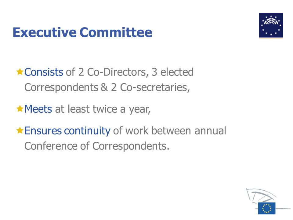 Executive Committee Consists of 2 Co-Directors, 3 elected Correspondents & 2 Co-secretaries, Meets at least twice a year,
