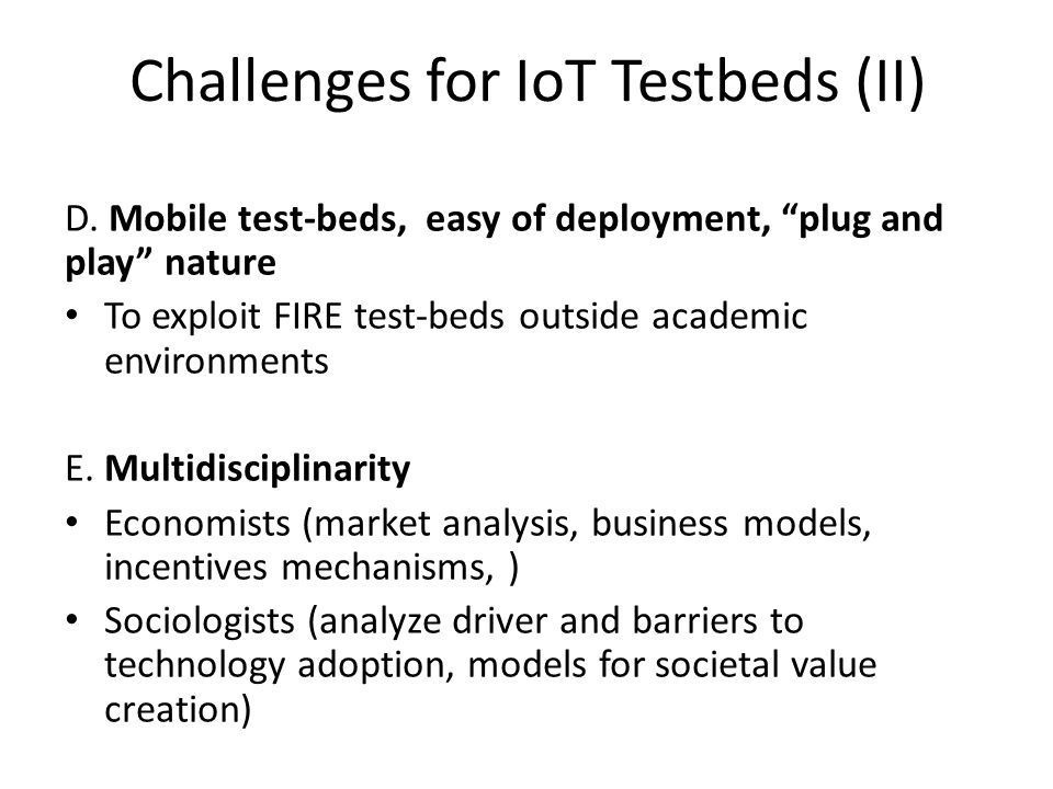 Challenges for IoT Testbeds (II)