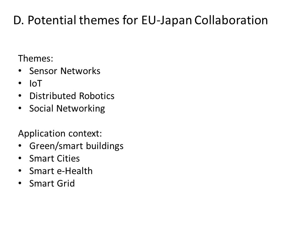 D. Potential themes for EU-Japan Collaboration