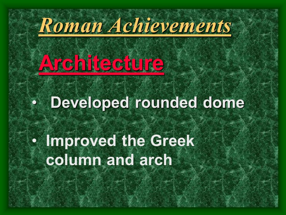 Roman Achievements Architecture Developed rounded dome