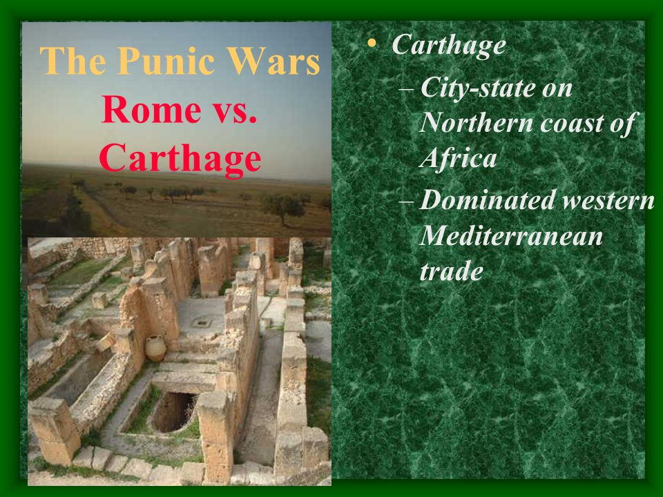 The Punic Wars Rome vs. Carthage