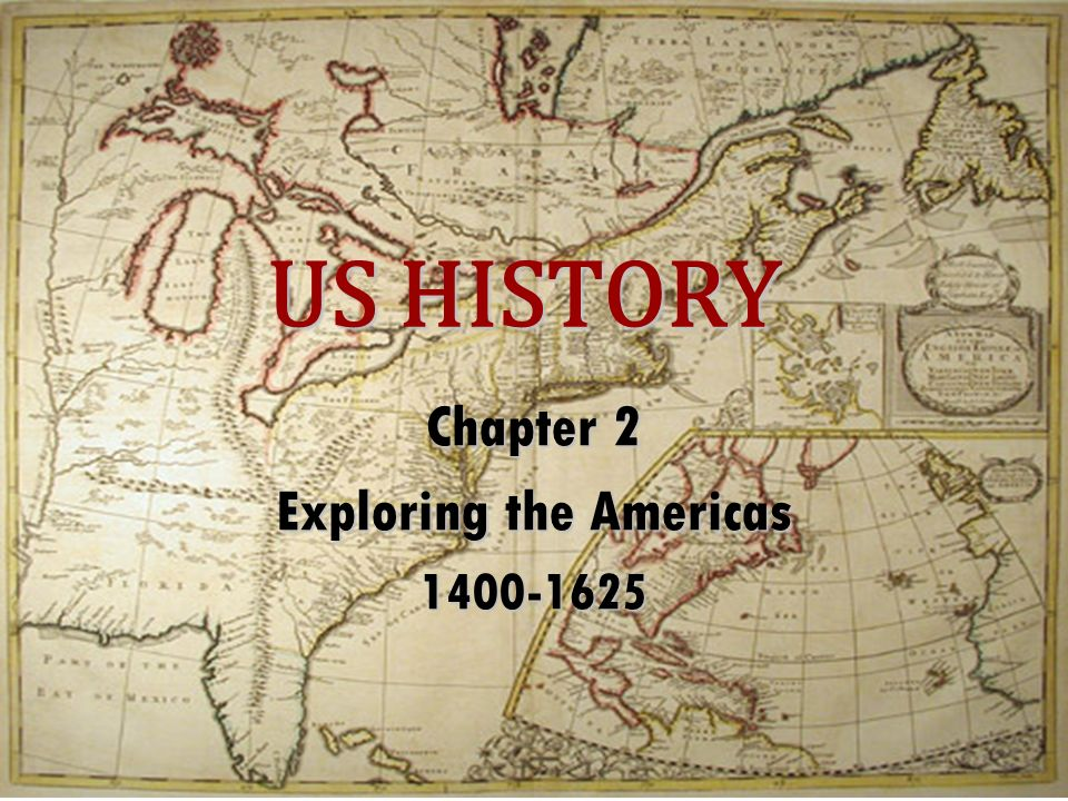 Chapter 2 Exploring the Americas 1400-1625