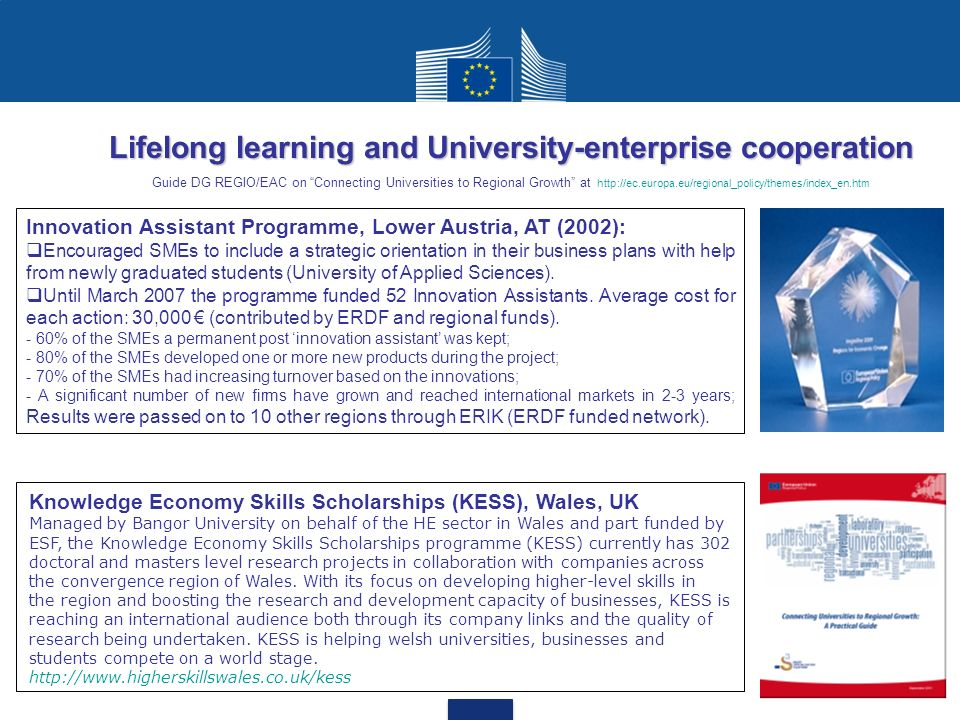 Lifelong learning and University-enterprise cooperation Guide DG REGIO/EAC on Connecting Universities to Regional Growth at http://ec.europa.eu/regional_policy/themes/index_en.htm