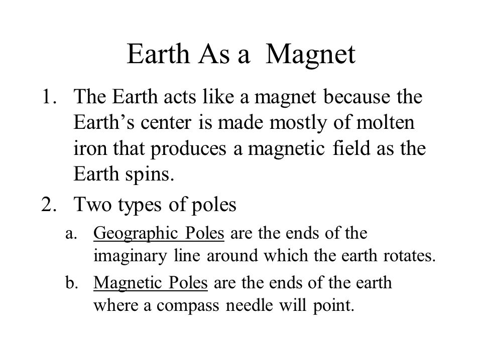 Earth As a Magnet