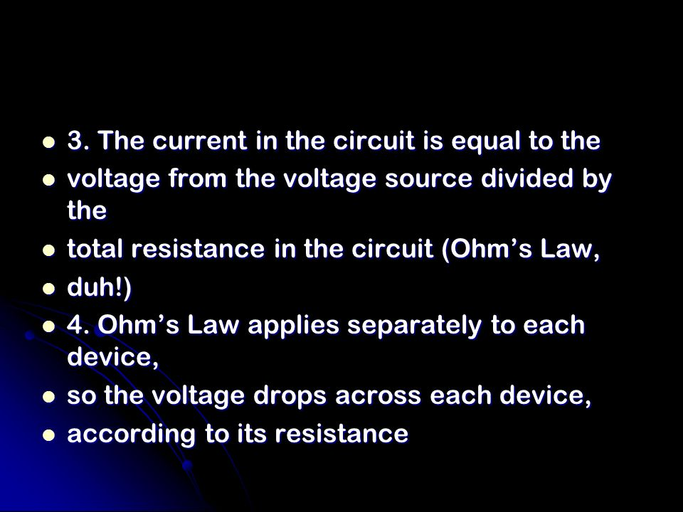 3. The current in the circuit is equal to the