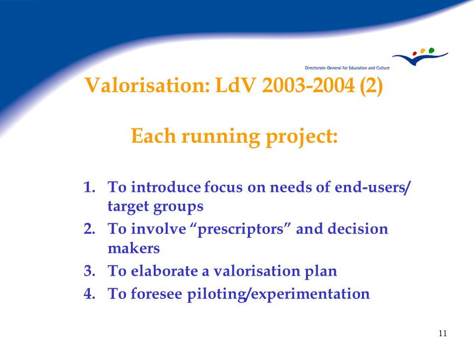 Valorisation: LdV (2) Each running project: