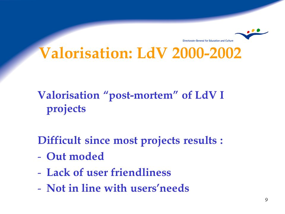 Valorisation: LdV Valorisation post-mortem of LdV I projects. Difficult since most projects results :
