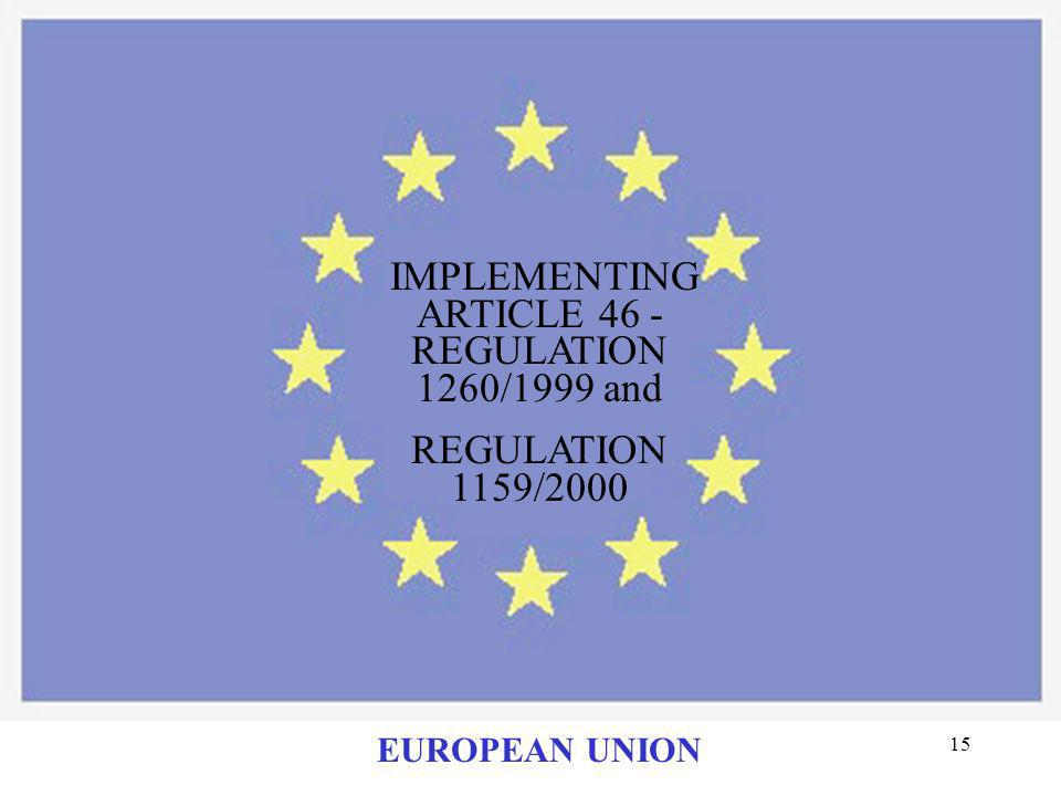 IMPLEMENTING ARTICLE 46 -REGULATION 1260/1999 and