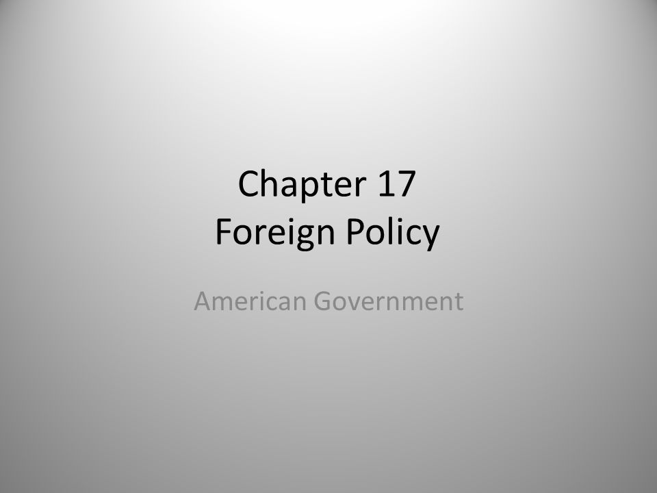Chapter 17 Foreign Policy