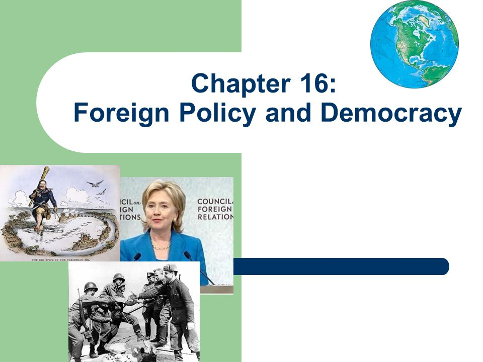 Chapter 16: Foreign Policy and Democracy