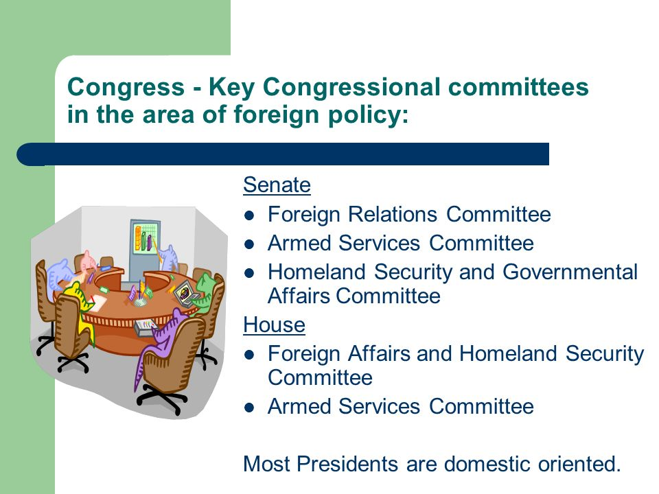 Congress - Key Congressional committees in the area of foreign policy:
