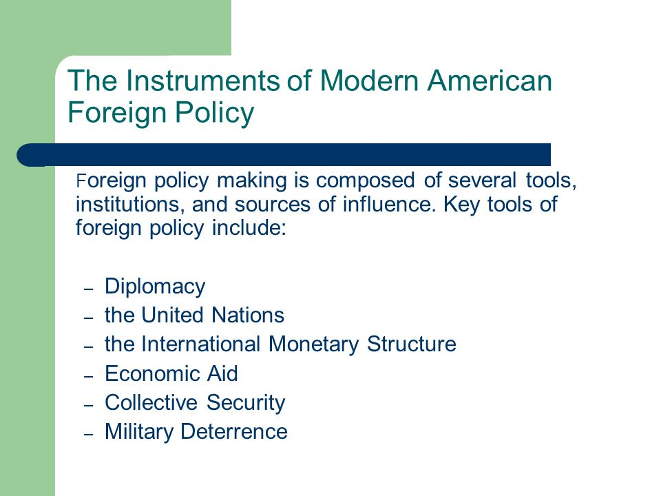 The Instruments of Modern American Foreign Policy