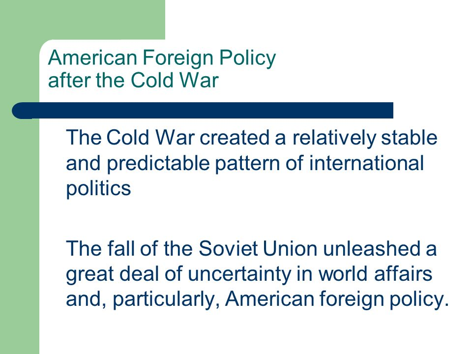American Foreign Policy after the Cold War