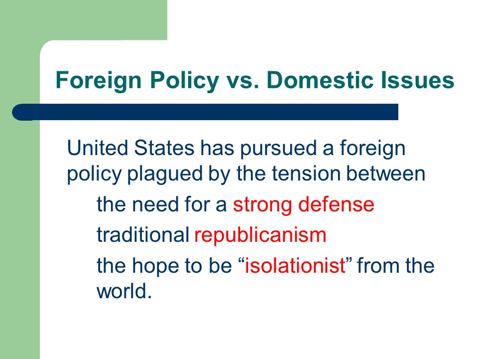 Foreign Policy vs. Domestic Issues