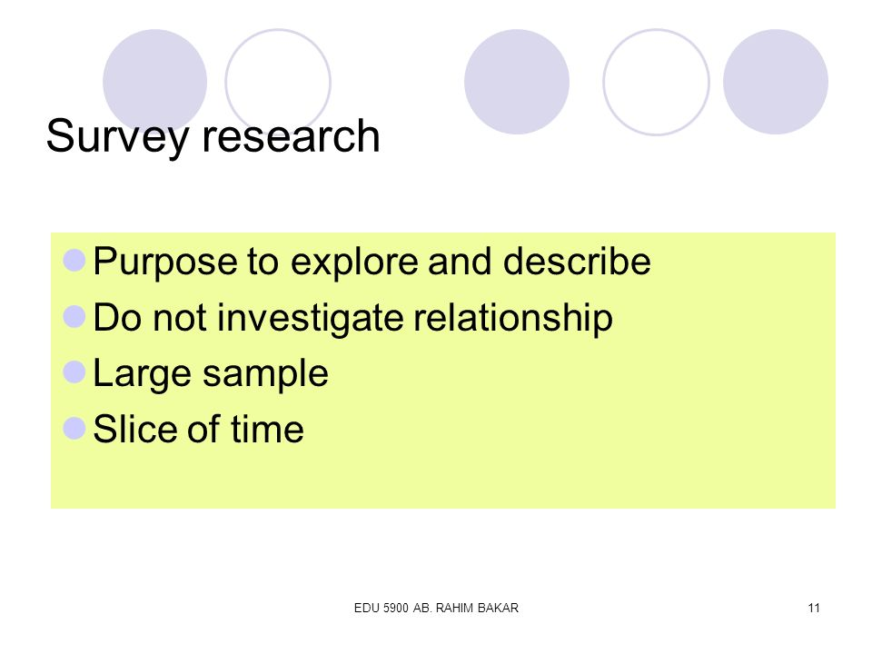 Survey research Purpose to explore and describe