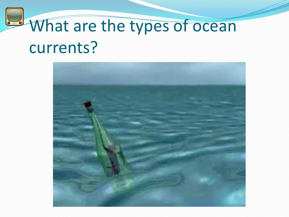 What are the types of ocean currents