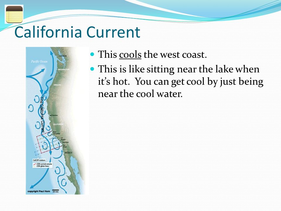 California Current This cools the west coast.