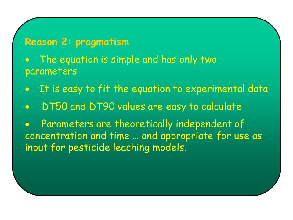 Reason 2: pragmatism · The equation is simple and has only two parameters. · It is easy to fit the equation to experimental data.