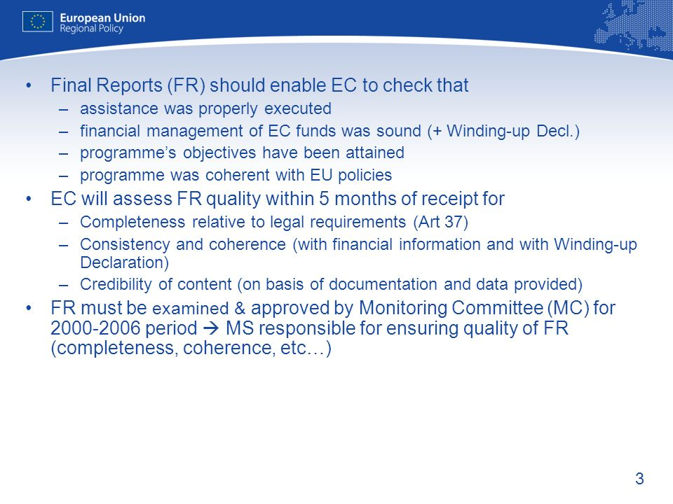 Final Reports (FR) should enable EC to check that