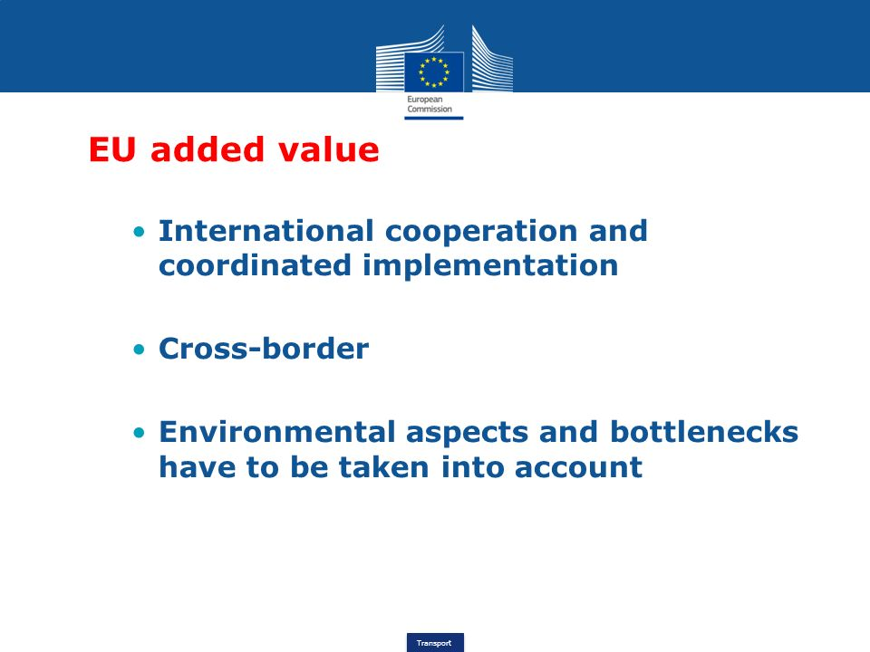 EU added value International cooperation and coordinated implementation. Cross-border.