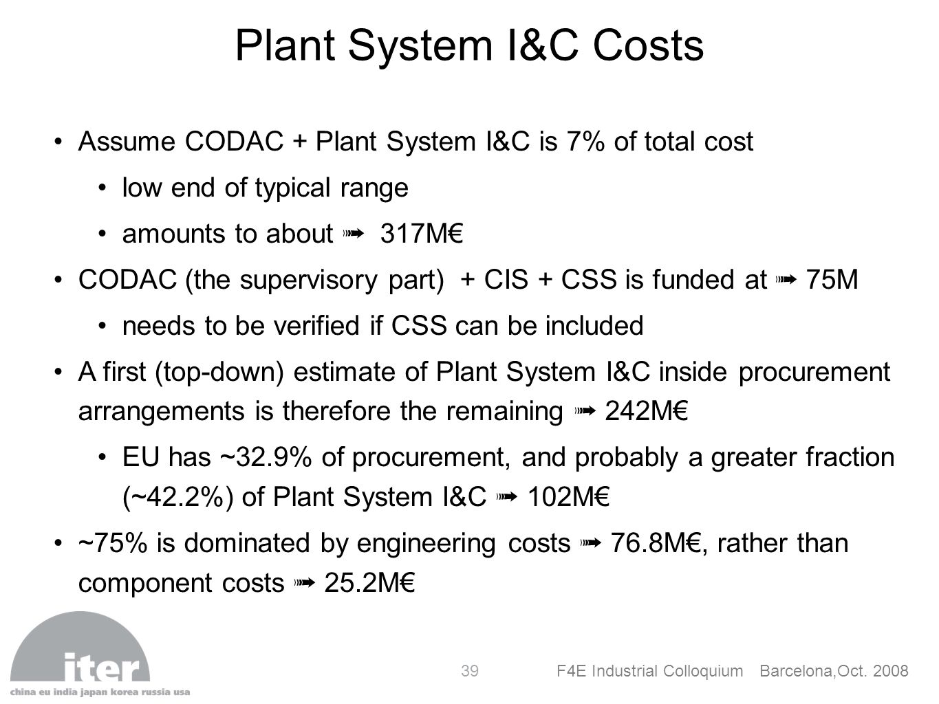 Plant System I&C Costs Assume CODAC + Plant System I&C is 7% of total cost. low end of typical range.