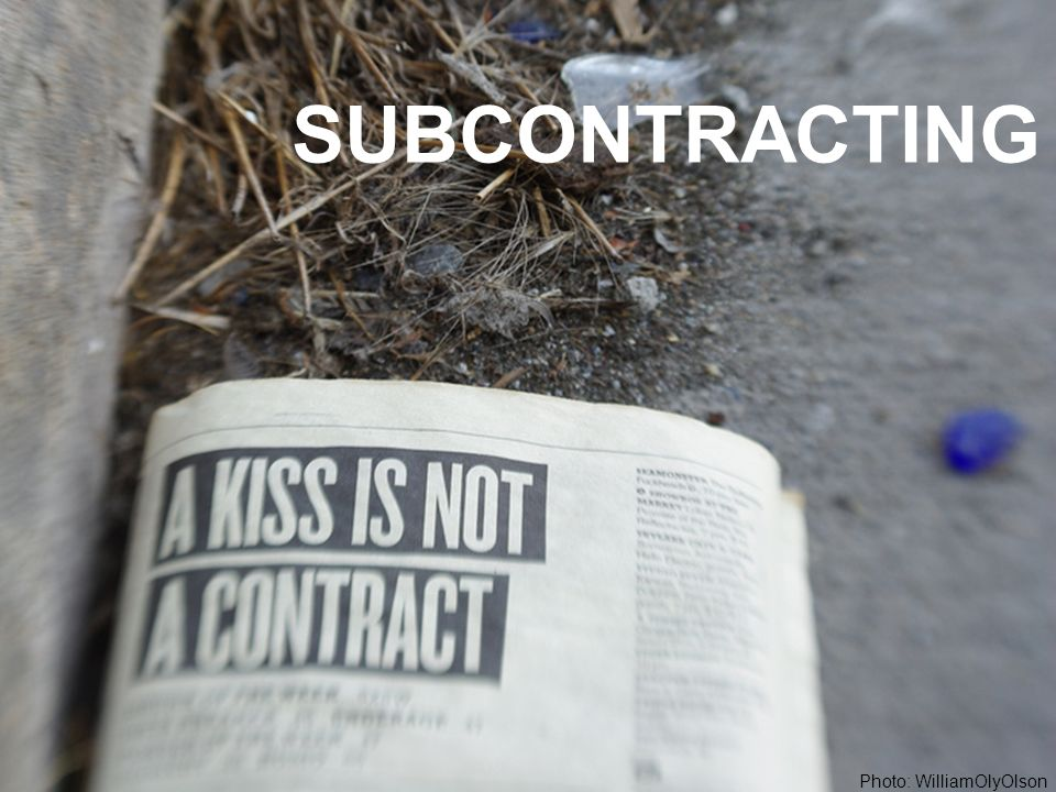 SUBCONTRACTING Photo: WilliamOlyOlson