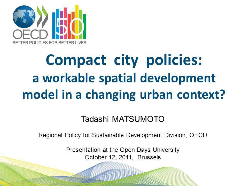 Compact city policies: a workable spatial development model in a changing urban context