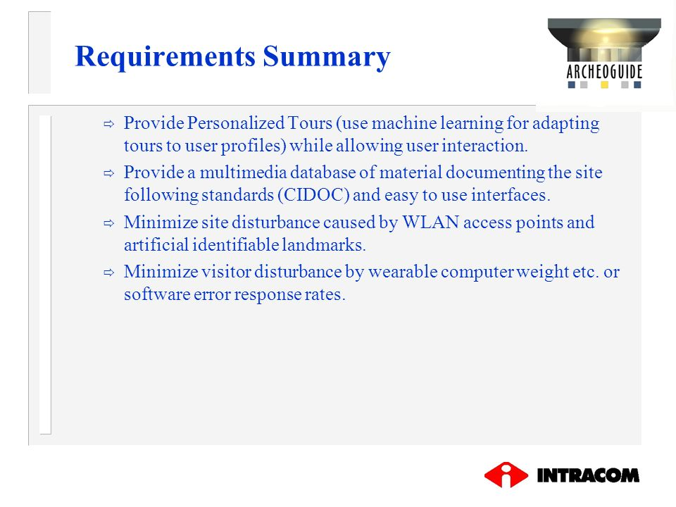 Requirements Summary Provide Personalized Tours (use machine learning for adapting tours to user profiles) while allowing user interaction.
