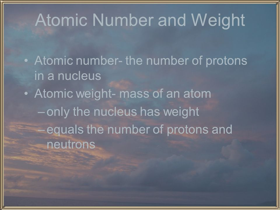 Atomic Number and Weight