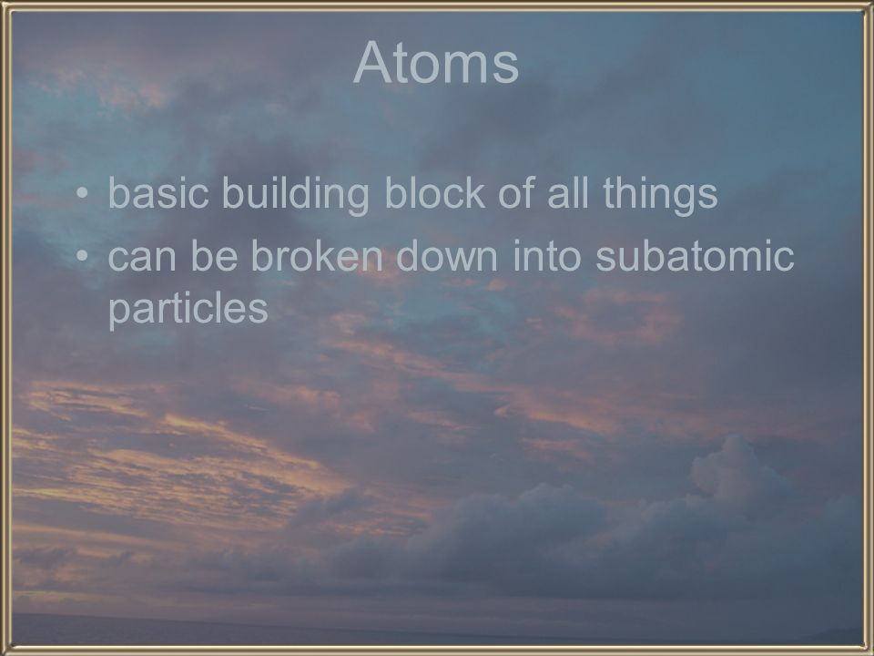 Atoms basic building block of all things