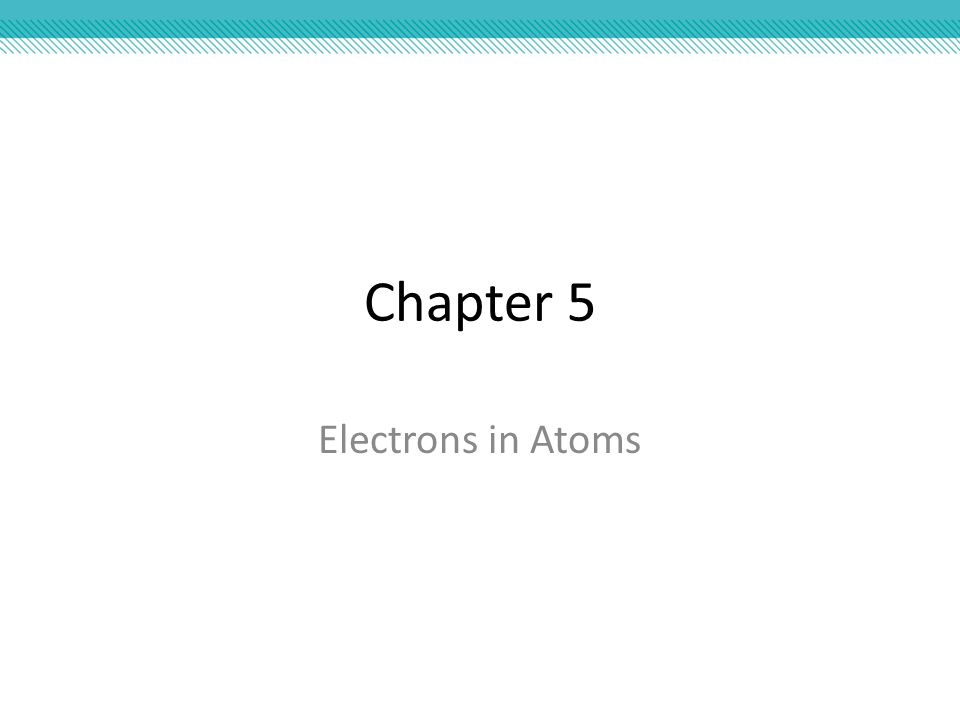 Chapter 5 Electrons In Atoms Ppt Download. 1 Chapter 5 Electrons In Atoms. Worksheet. Chapter 5 3 Electrons In Atoms Worksheet Answers At Clickcart.co