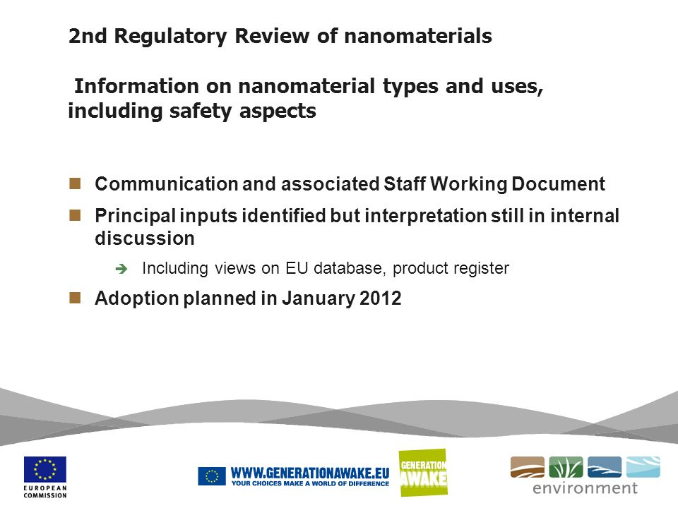 2nd Regulatory Review of nanomaterials Information on nanomaterial types and uses, including safety aspects