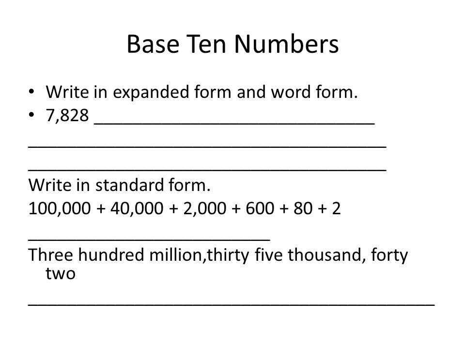 write a number in expanded form Standard, expanded and word form: write numbers in expanded form these are expanded form worksheets for converting numbers from standard numeric notation into conventional expanded form where the place value multiplier and the digit are combined.