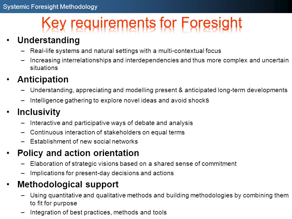 Key requirements for Foresight