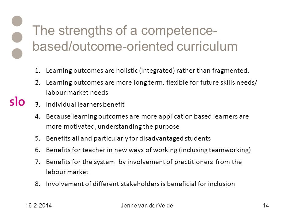 The strengths of a competence-based/outcome-oriented curriculum