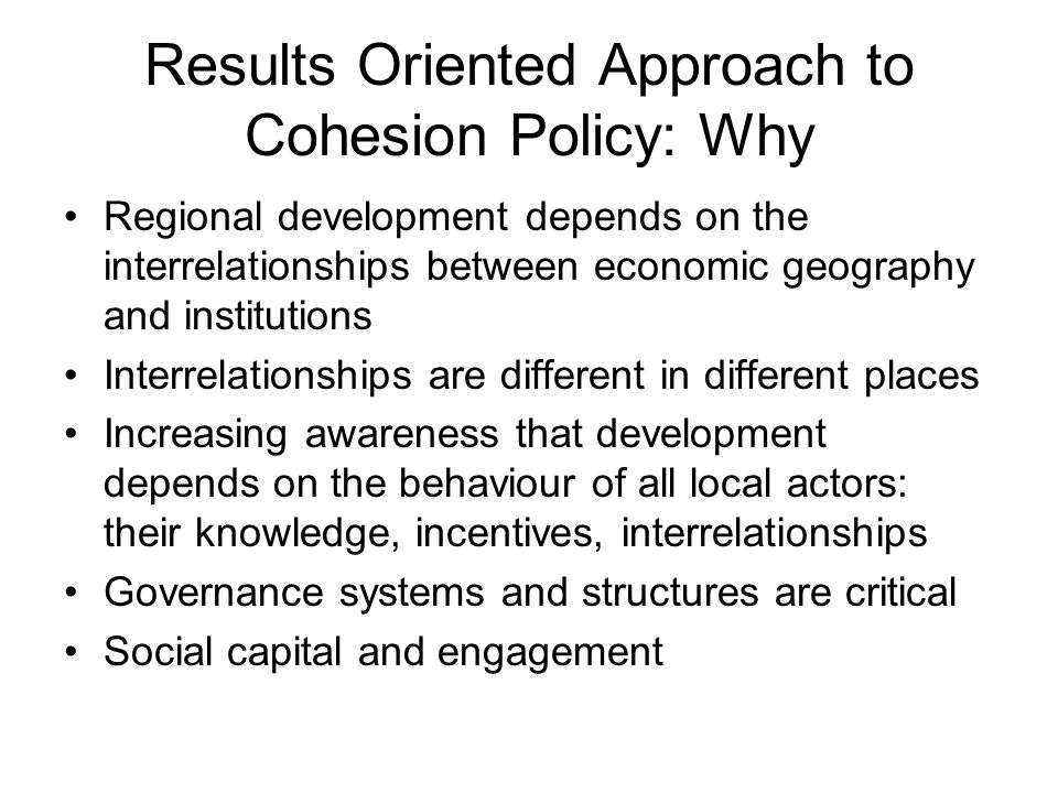 Results Oriented Approach to Cohesion Policy: Why
