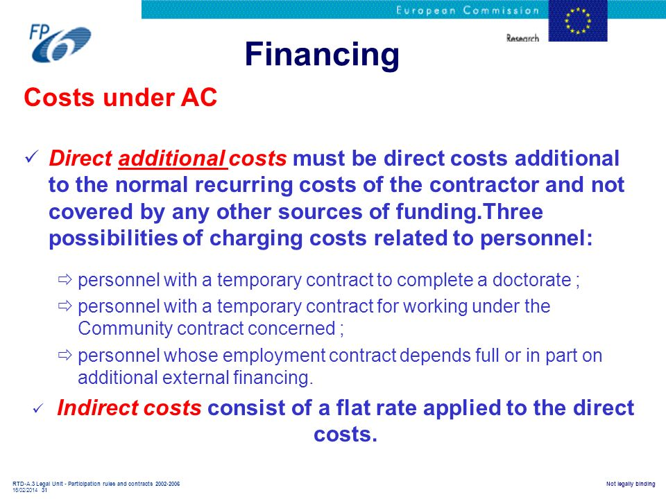 Indirect costs consist of a flat rate applied to the direct costs.