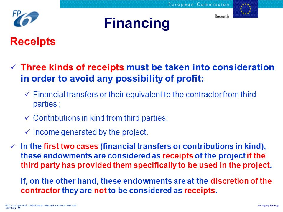 Financing Receipts. Three kinds of receipts must be taken into consideration in order to avoid any possibility of profit: