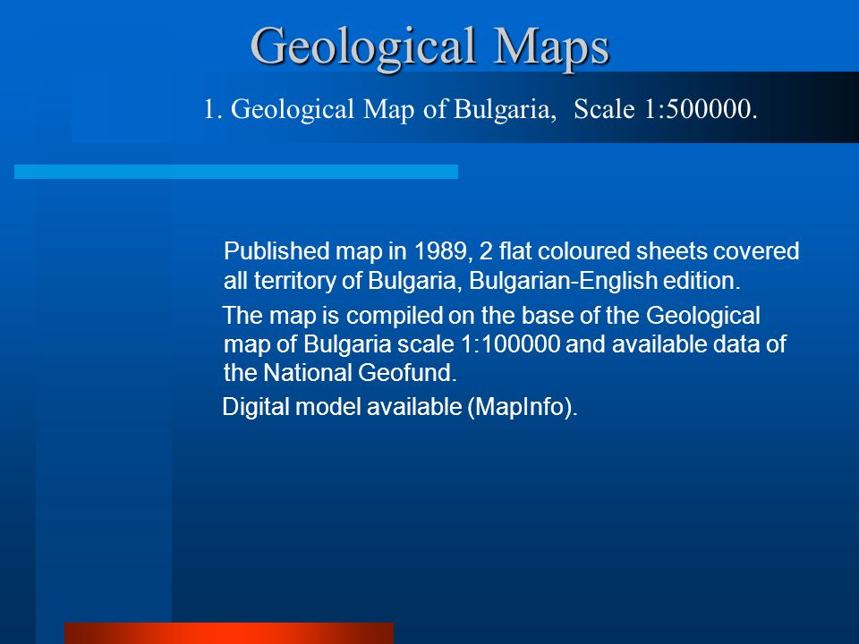 Geological Maps 1. Geological Map of Bulgaria, Scale 1:500000.