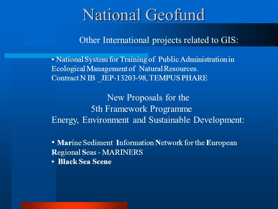National Geofund Other International projects related to GIS: