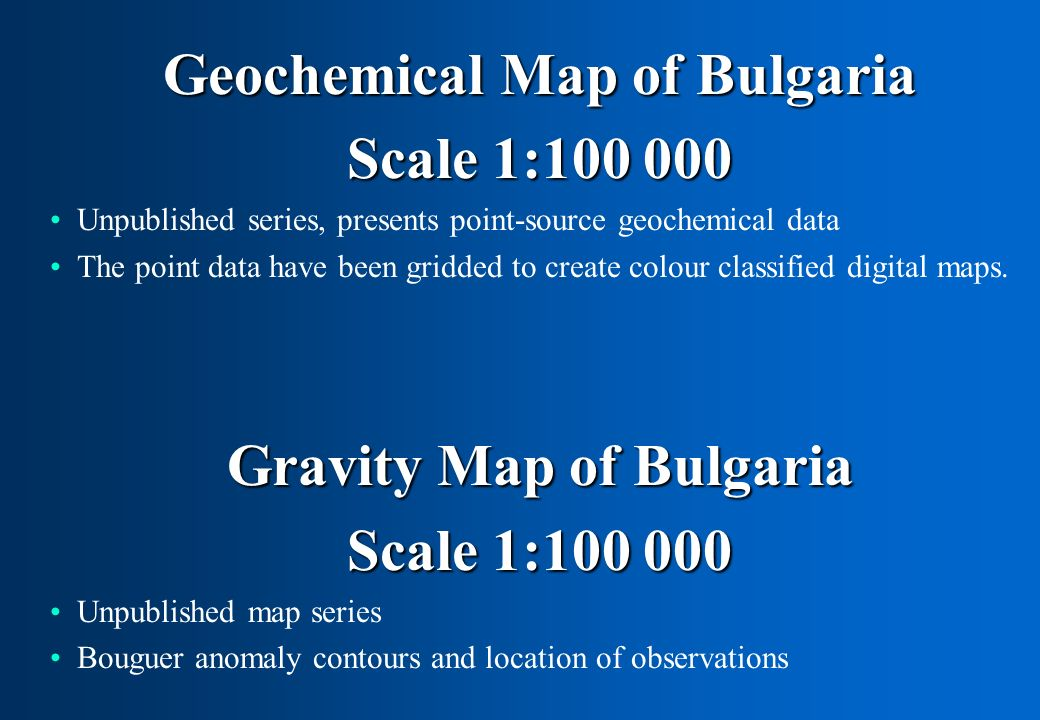Geochemical Map of Bulgaria Gravity Map of Bulgaria