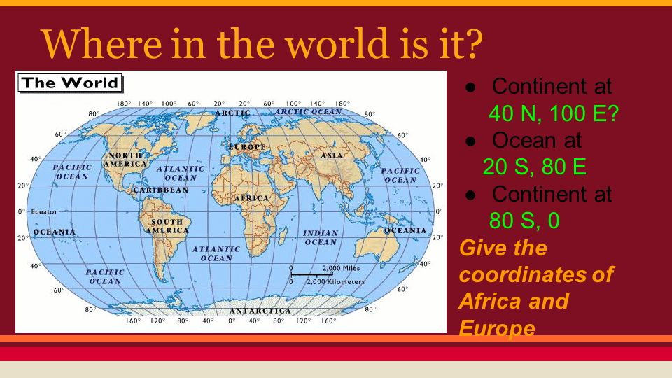 Where in the world is it Continent at 40 N, 100 E Ocean at