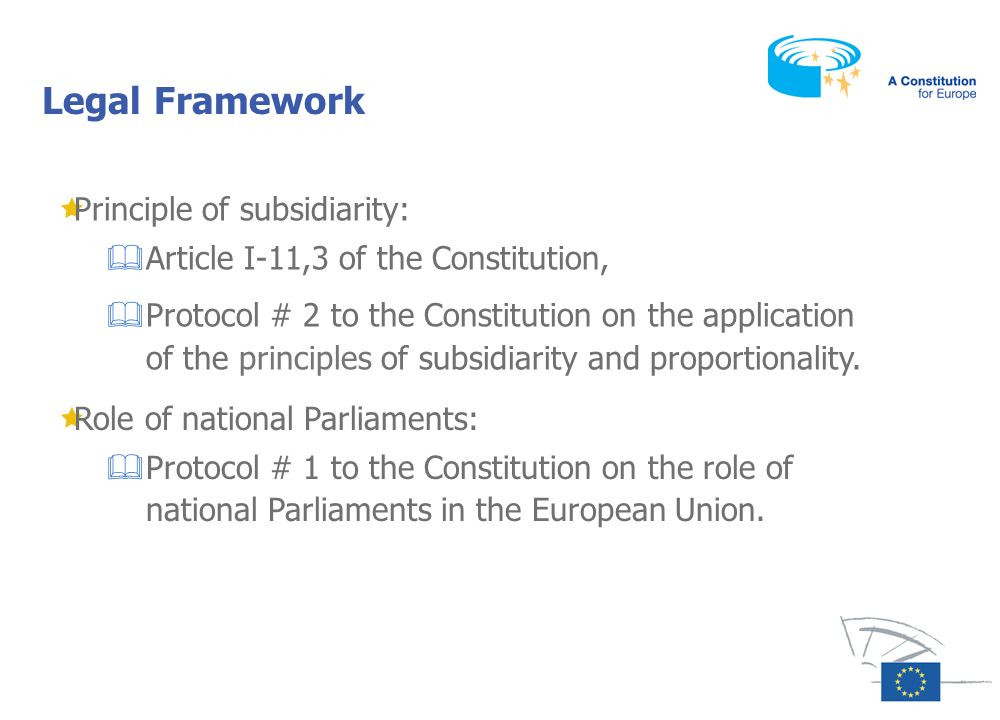 Legal Framework Principle of subsidiarity: