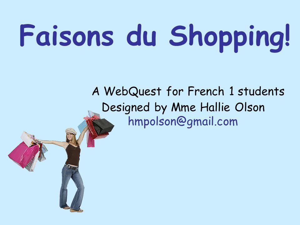 Faisons Du Shopping A WebQuest For French 1 Students