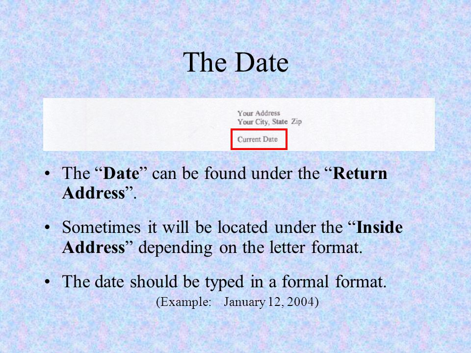 the date the date can be found under the return address