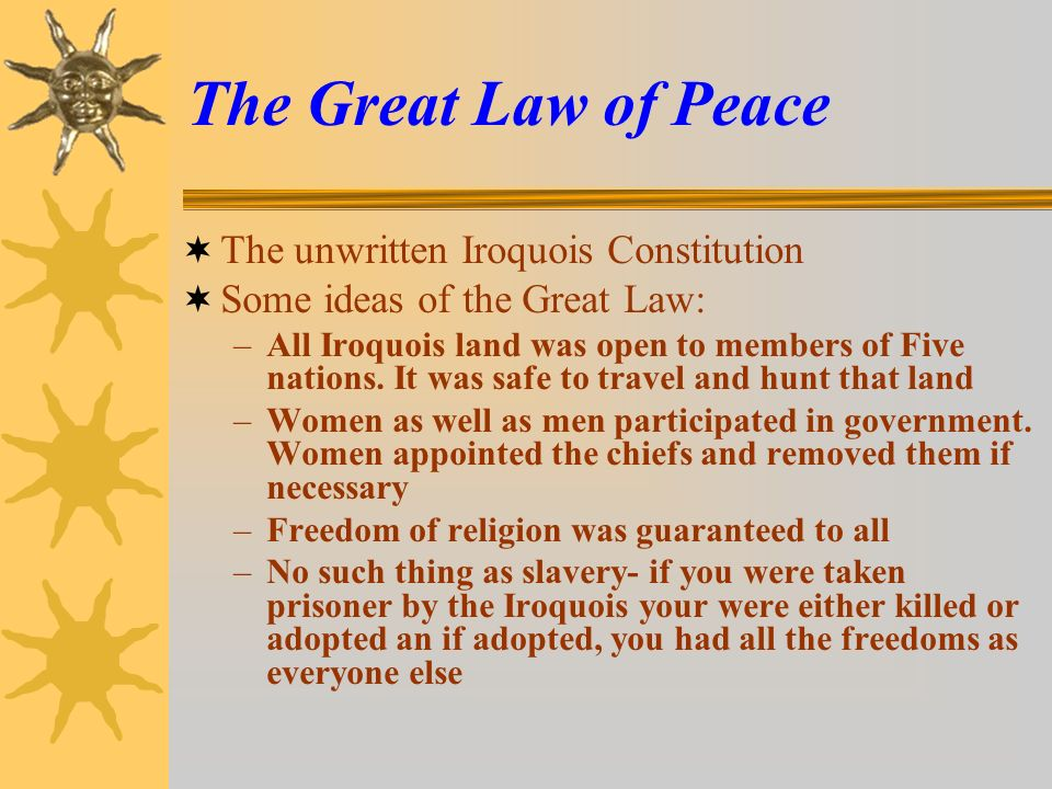 the iroquois constitution summary Iroquois creation myth long before the world was created there was an island, floating in the sky, upon which the sky people lived they lived quietly and happily.