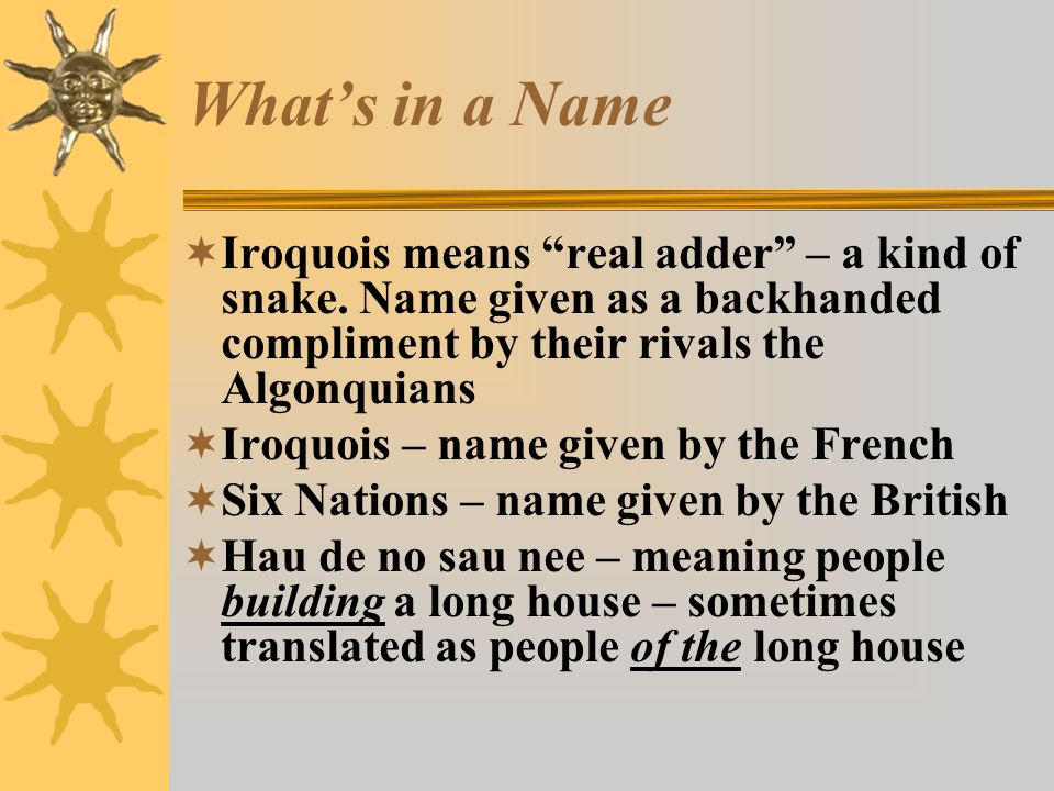 The Iroquois People of the Longhouse - ppt download