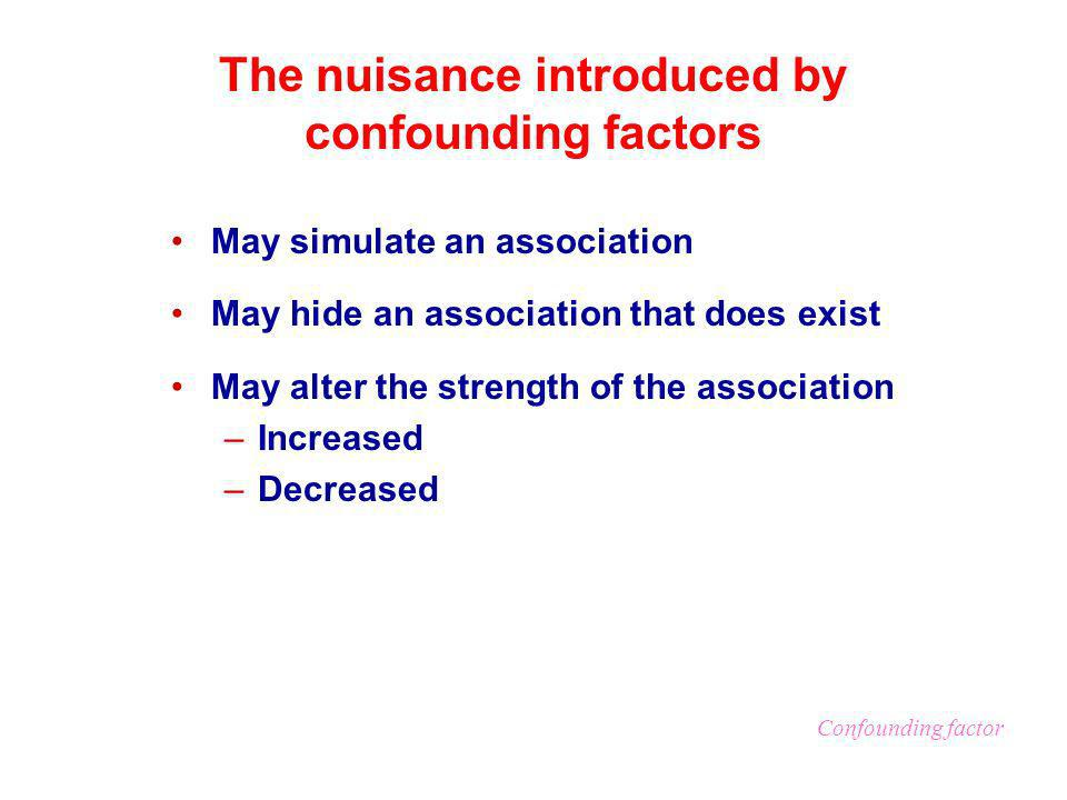 The nuisance introduced by confounding factors